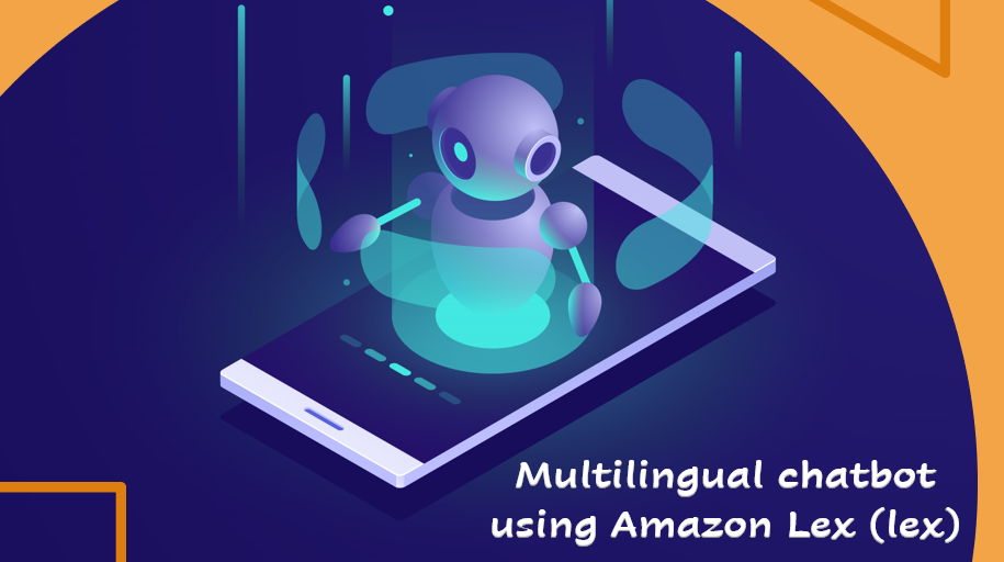 Multilingual Chatbot Using Amazon Lex - OptiSol Solutions
